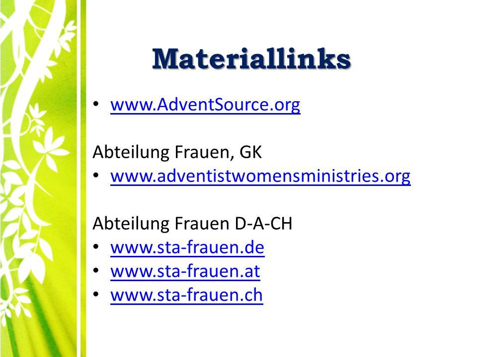 Materiallinks Materiallinks www.AdventSource.org Abteilung Frauen, GK www.adventistwomensministries.org Abteilung Frauen D-A-CH www.sta-frauen.de www.sta-frauen.at www.sta-frauen.ch