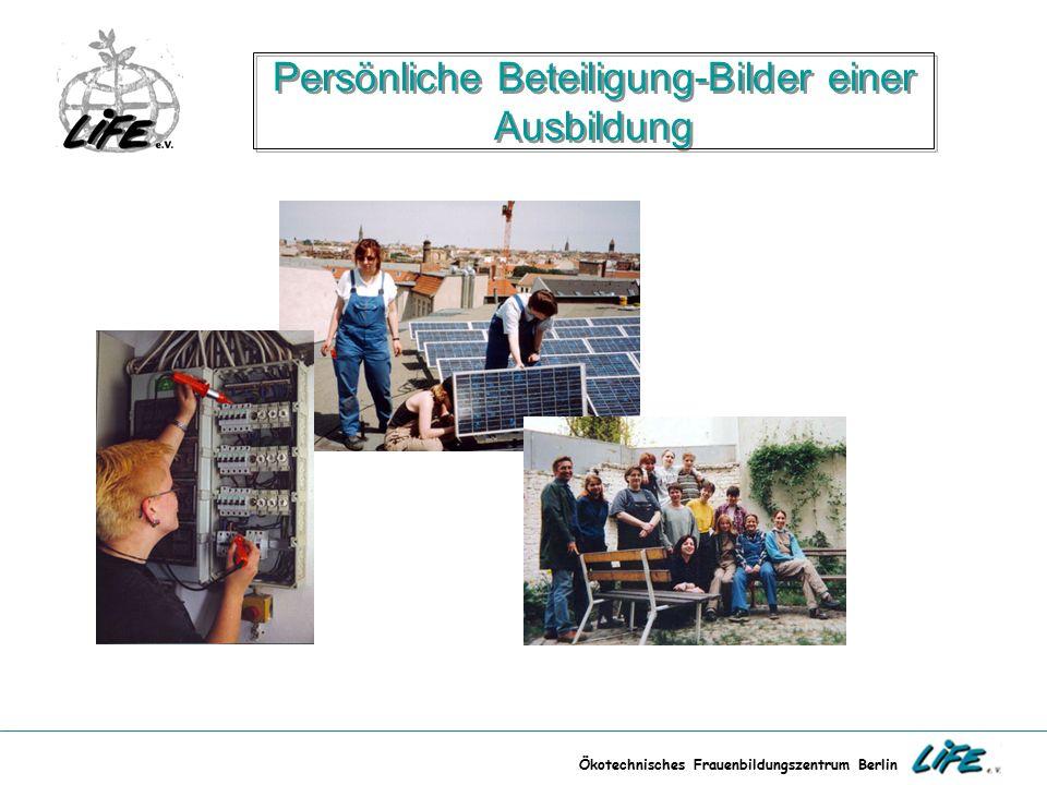 Ökotechnisches Frauenbildungszentrum Berlin Persönliche Beteiligung-Bilder einer Ausbildung