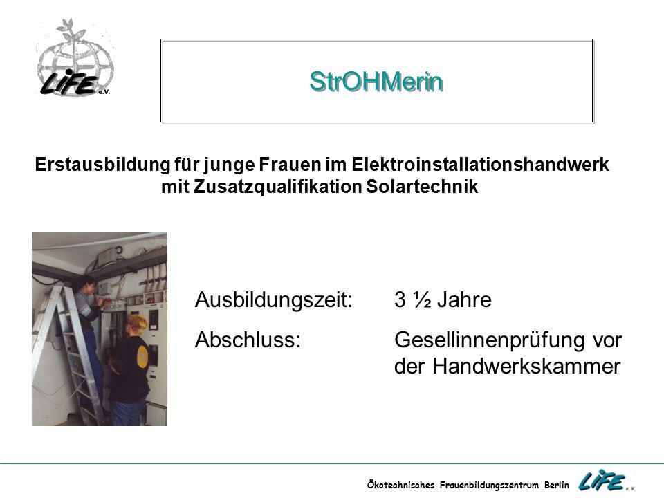 Ökotechnisches Frauenbildungszentrum Berlin StrOHMerin Erstausbildung für junge Frauen im Elektroinstallationshandwerk mit Zusatzqualifikation Solarte