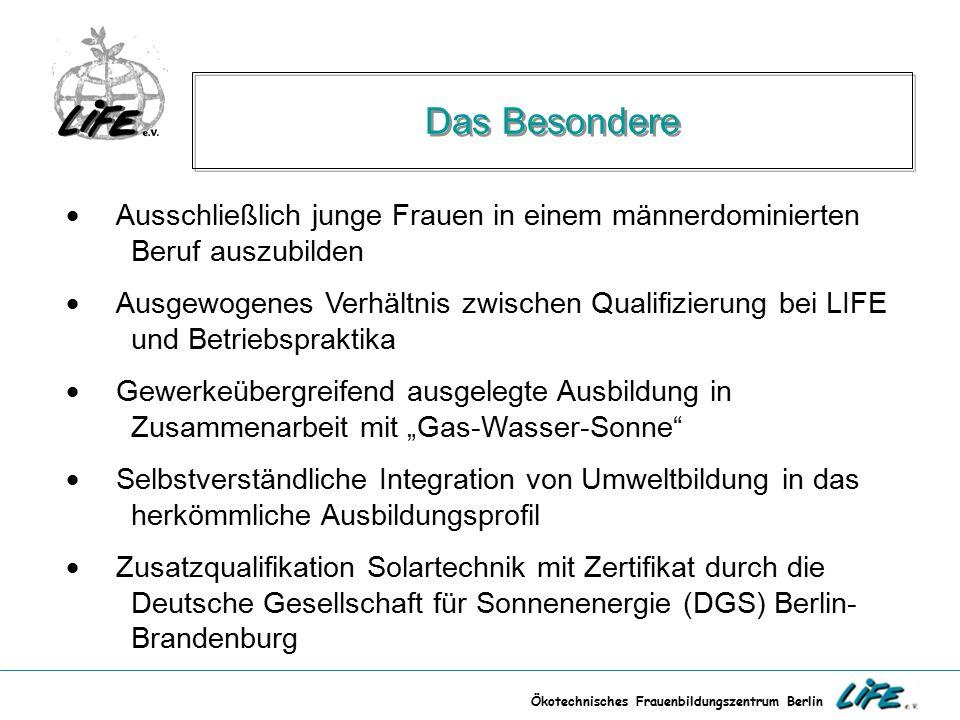 Ökotechnisches Frauenbildungszentrum Berlin Das Besondere  Ausschließlich junge Frauen in einem männerdominierten Beruf auszubilden  Ausgewogenes Ve