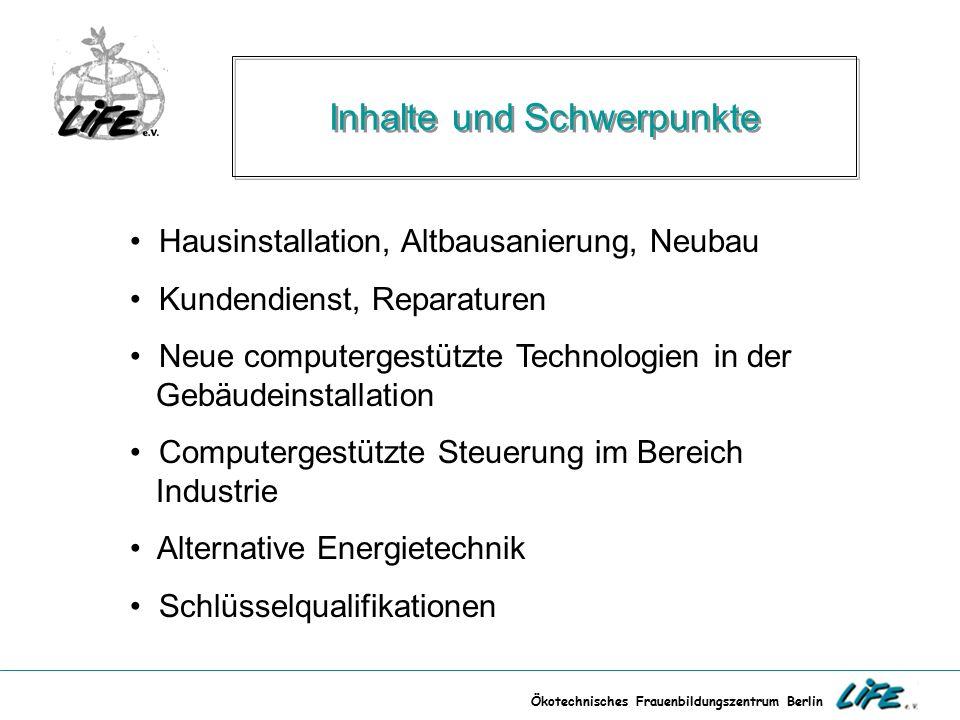 Ökotechnisches Frauenbildungszentrum Berlin Computergesteuerte Technologien SPS-Automatisierungstechnik  Umgang mit der Möller Sofware easy und Sucosoft  Erfassung der logischen Reihenfolge eines technischen Ablaufs z.B.