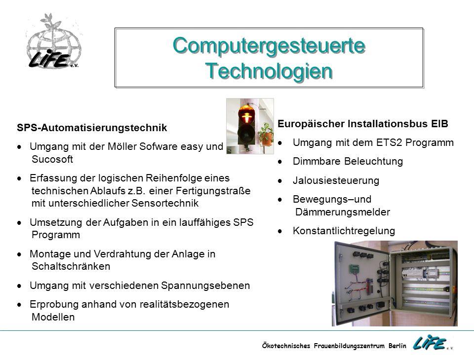 Ökotechnisches Frauenbildungszentrum Berlin Computergesteuerte Technologien SPS-Automatisierungstechnik  Umgang mit der Möller Sofware easy und Sucos
