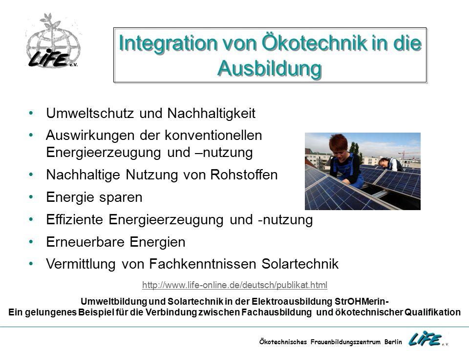 Ökotechnisches Frauenbildungszentrum Berlin Integration von Ökotechnik in die Ausbildung Umweltschutz und Nachhaltigkeit Auswirkungen der konventionel