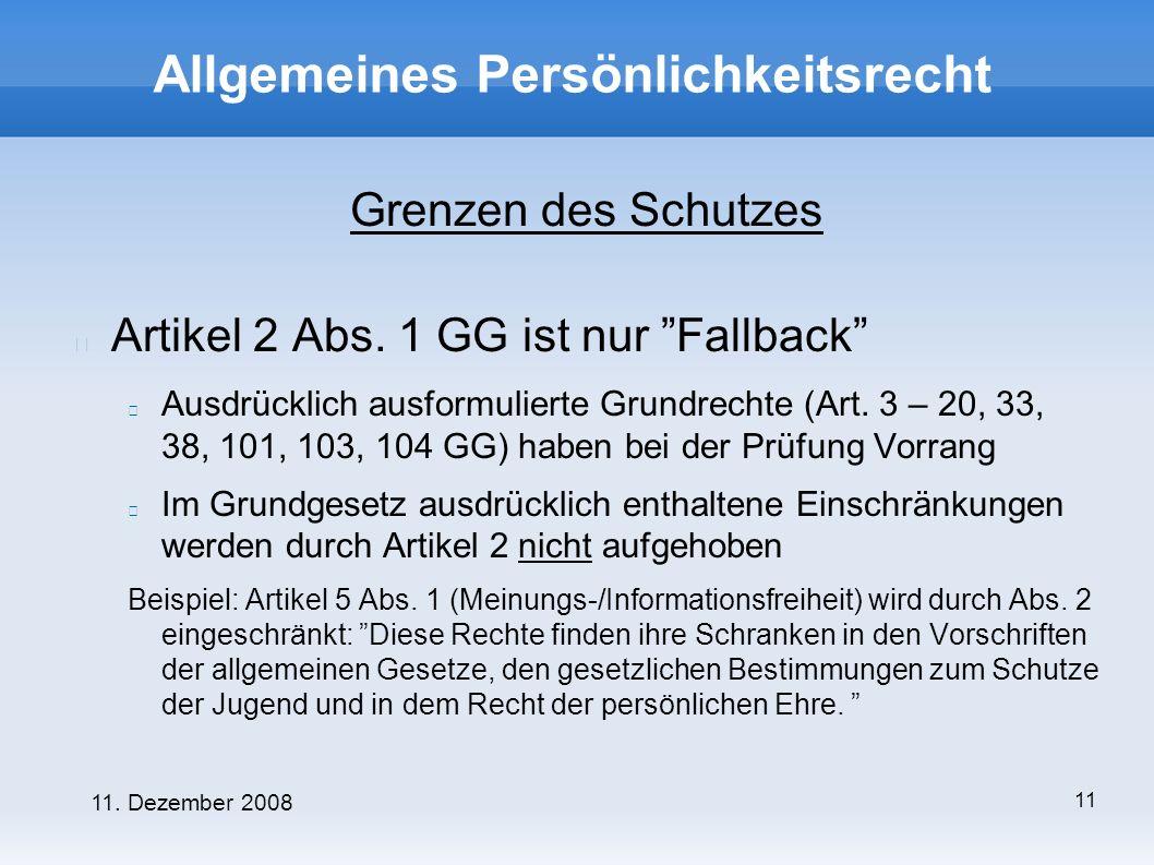11. Dezember 2008 11 Allgemeines Persönlichkeitsrecht Grenzen des Schutzes Artikel 2 Abs.