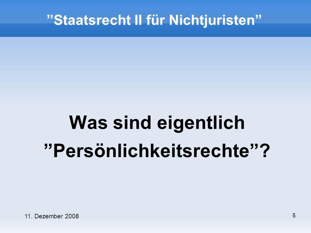 11.Dezember 2008 6 Allgemeines Persönlichkeitsrecht Artikel 2 Abs.
