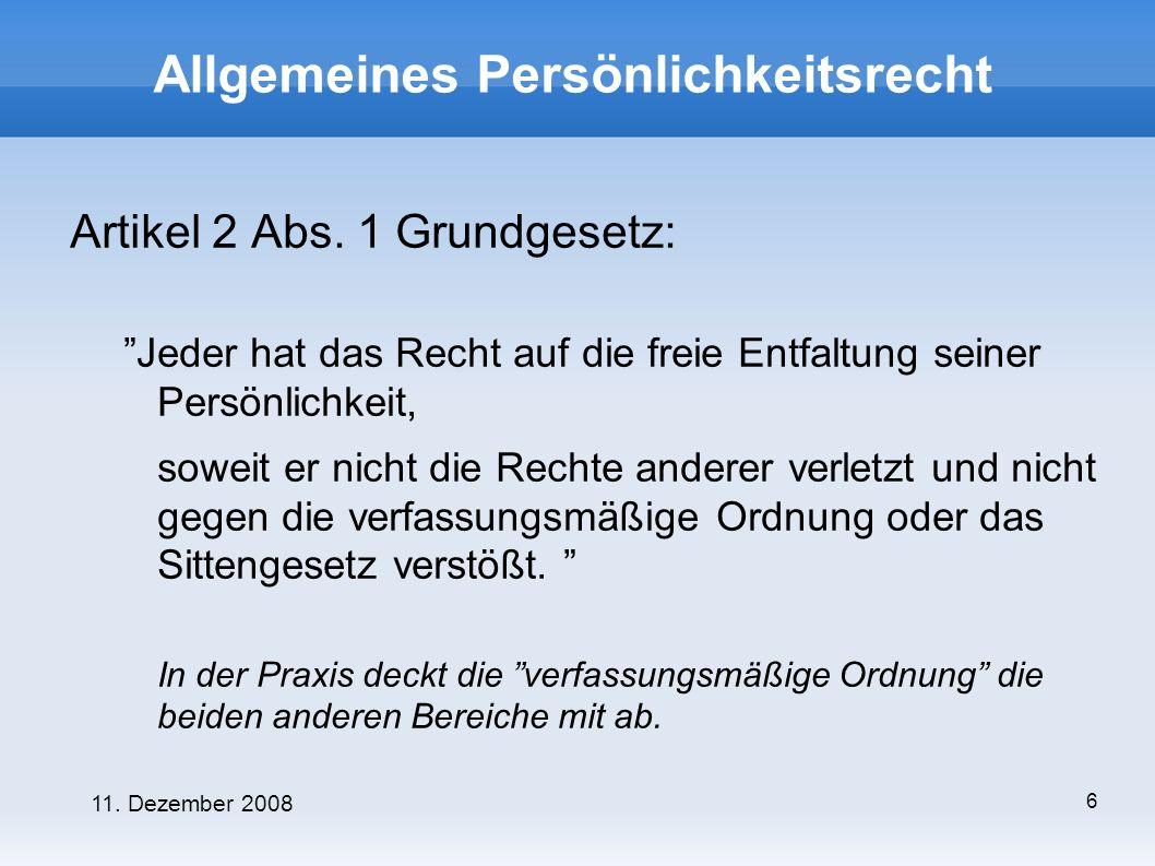 11. Dezember 2008 6 Allgemeines Persönlichkeitsrecht Artikel 2 Abs.