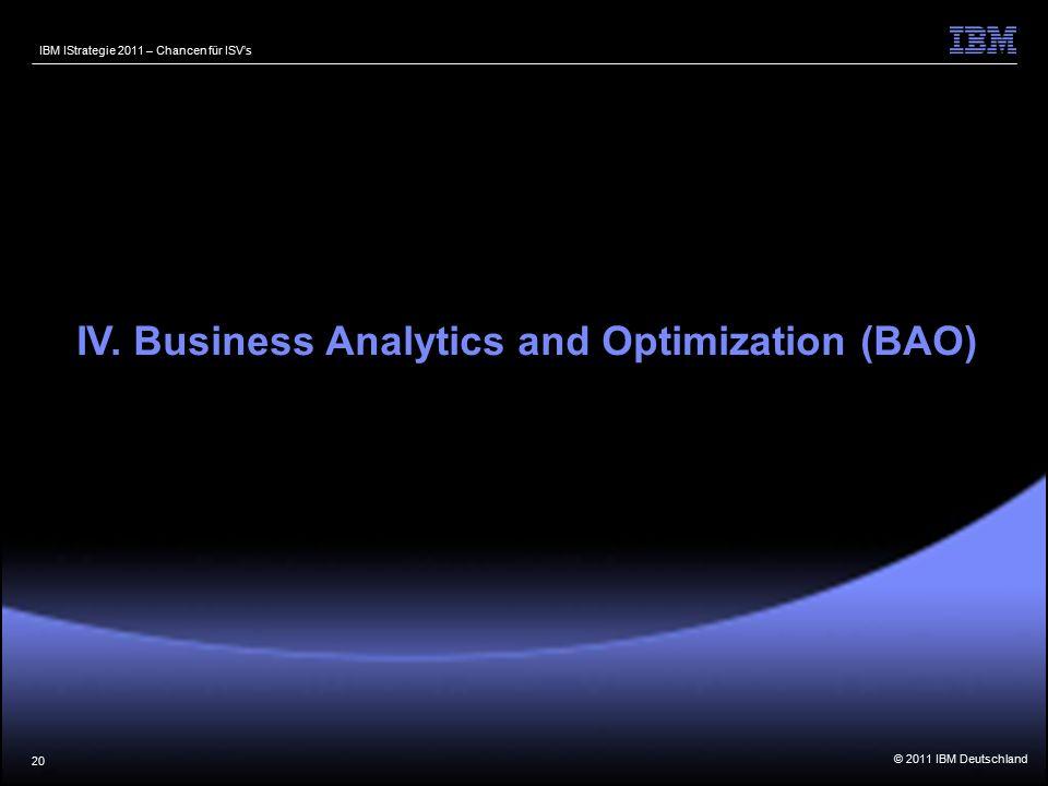 © 2011 IBM Deutschland IBM IStrategie 2011 – Chancen für ISV's 20 IV.