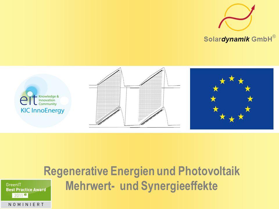 Solardynamik GmbH ® Regenerative Energien und Photovoltaik Mehrwert- und Synergieeffekte