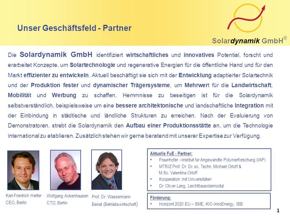 Unser Geschäftsfeld - Partner Solardynamik GmbH ® Die Solardynamik GmbH identifiziert wirtschaftliches und innovatives Potential, forscht und erarbeitet Konzepte, um Solartechnologie und regenerative Energien für die öffentliche Hand und für den Markt effizienter zu entwickeln.