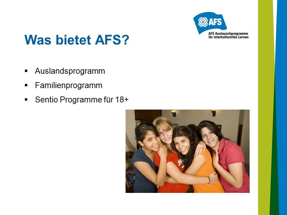 Was bietet AFS?  Auslandsprogramm  Familienprogramm  Sentio Programme für 18+