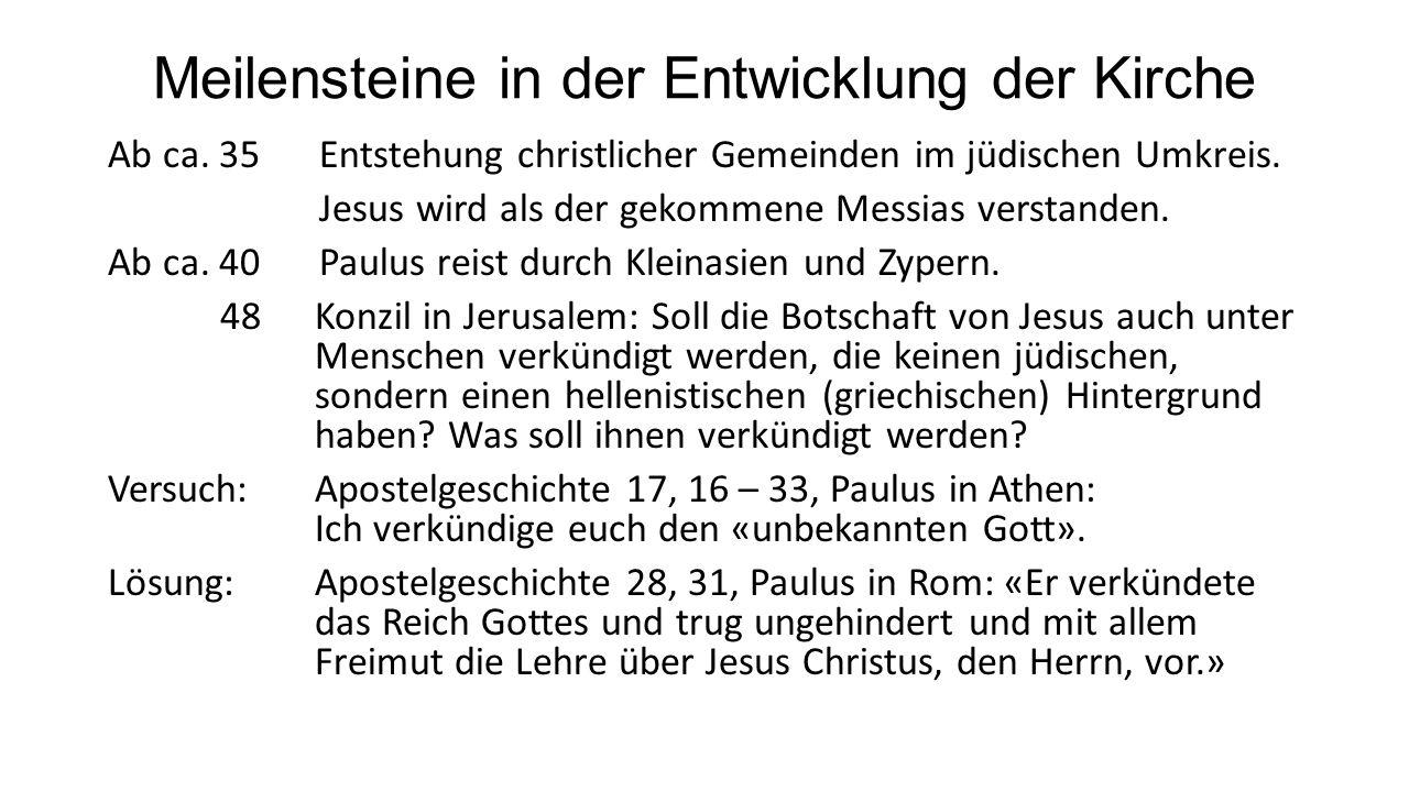 Meilensteine in der Entwicklung der Kirche Ab ca.