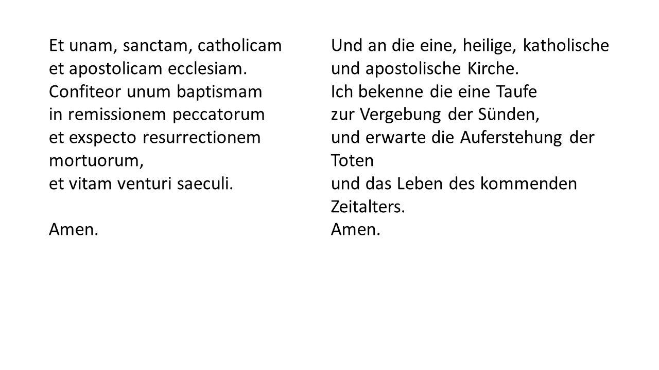 Et unam, sanctam, catholicam et apostolicam ecclesiam.