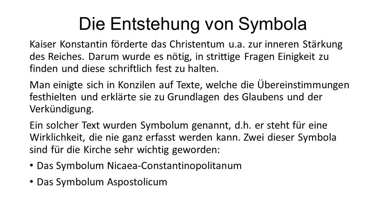 Die Entstehung von Symbola Kaiser Konstantin förderte das Christentum u.a.