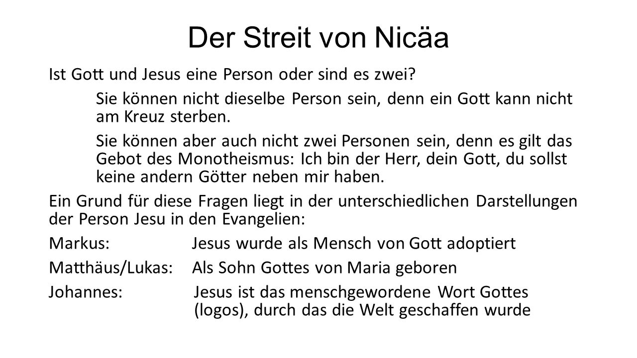 Der Streit von Nicäa Ist Gott und Jesus eine Person oder sind es zwei.