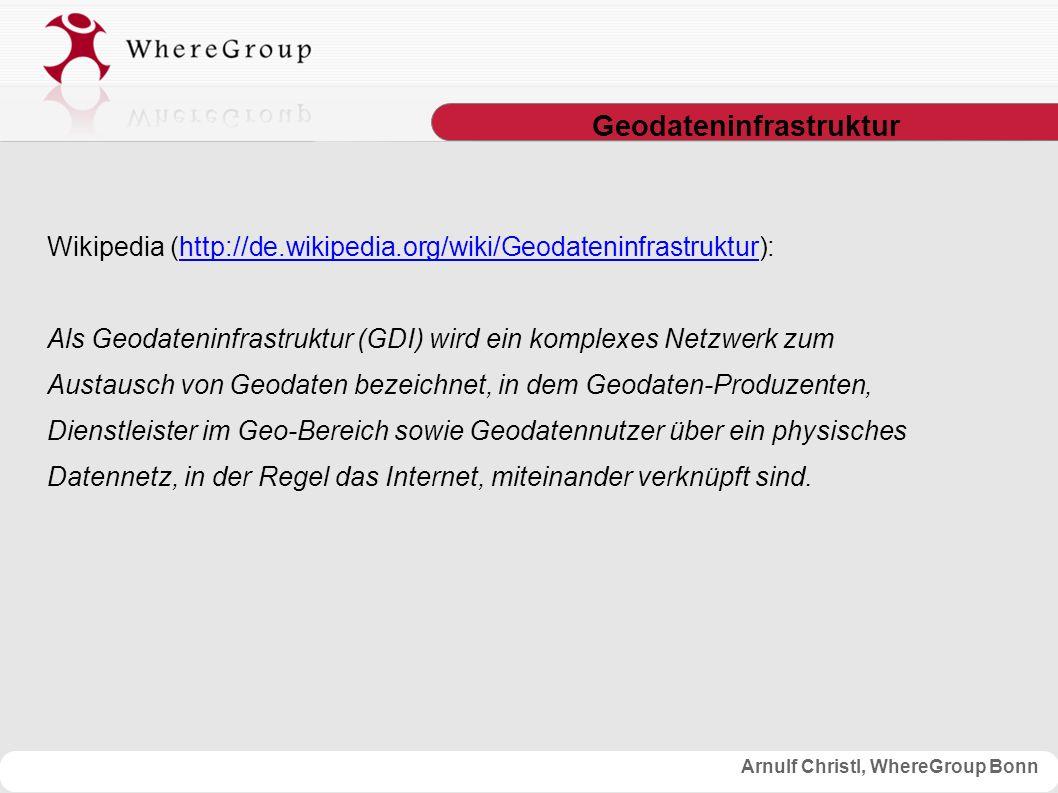 Arnulf Christl, WhereGroup Bonn WFS Das Capabilities Dokument ● der Aufruf GetCapabilities liefert Metadaten des Dienstes in Form eines XML- Dokuments zurück ● das Capabilities-Dokument stellt alle erforderlichen Informationen bereit, um weitere Anfragen an den Dienst korrekt zu formulieren http://wms.wheregroup.com/cgi-bin/mapserv.