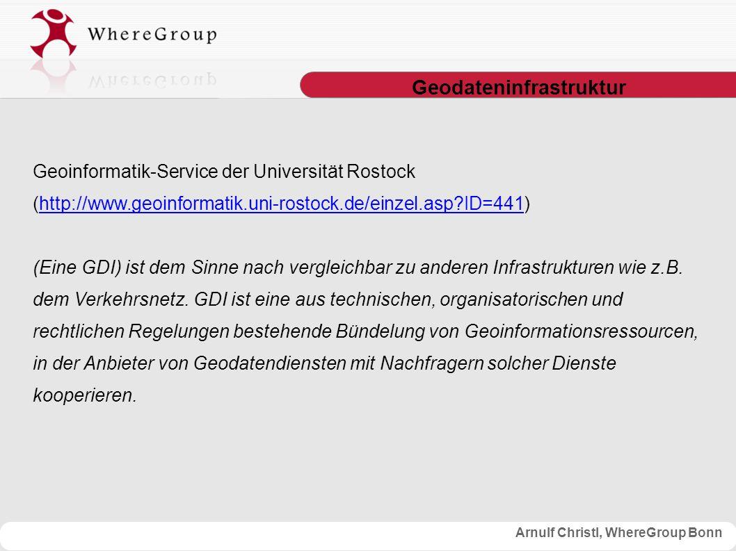Arnulf Christl, WhereGroup Bonn Geodateninfrastruktur Geodateninfrastruktur Deutschland: http://www.gdi- de.org/de/auftrag/f_auftrag.htmlhttp://www.gdi- de.org/de/auftrag/f_auftrag.html Die Geodateninfrastruktur in Deutschland (GDI-DE) ist ein gemeinsames Vorhaben von Bund, Ländern und Kommunen.