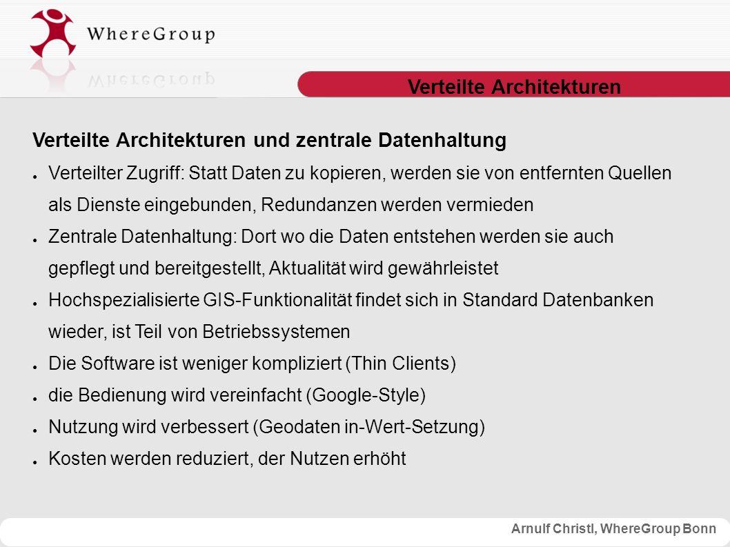 Arnulf Christl, WhereGroup Bonn WFS GetFeature Request ● Anforderung von Geometrieobjekten eines FeatureTypes ● Rückgabe des Ergebnisses als GML (Geography Markup Language) http://wms.wheregroup.com/cgi-bin/mapserv.