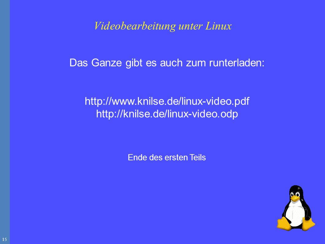 15 Das Ganze gibt es auch zum runterladen: http://www.knilse.de/linux-video.pdf http://knilse.de/linux-video.odp Ende des ersten Teils Videobearbeitung unter Linux