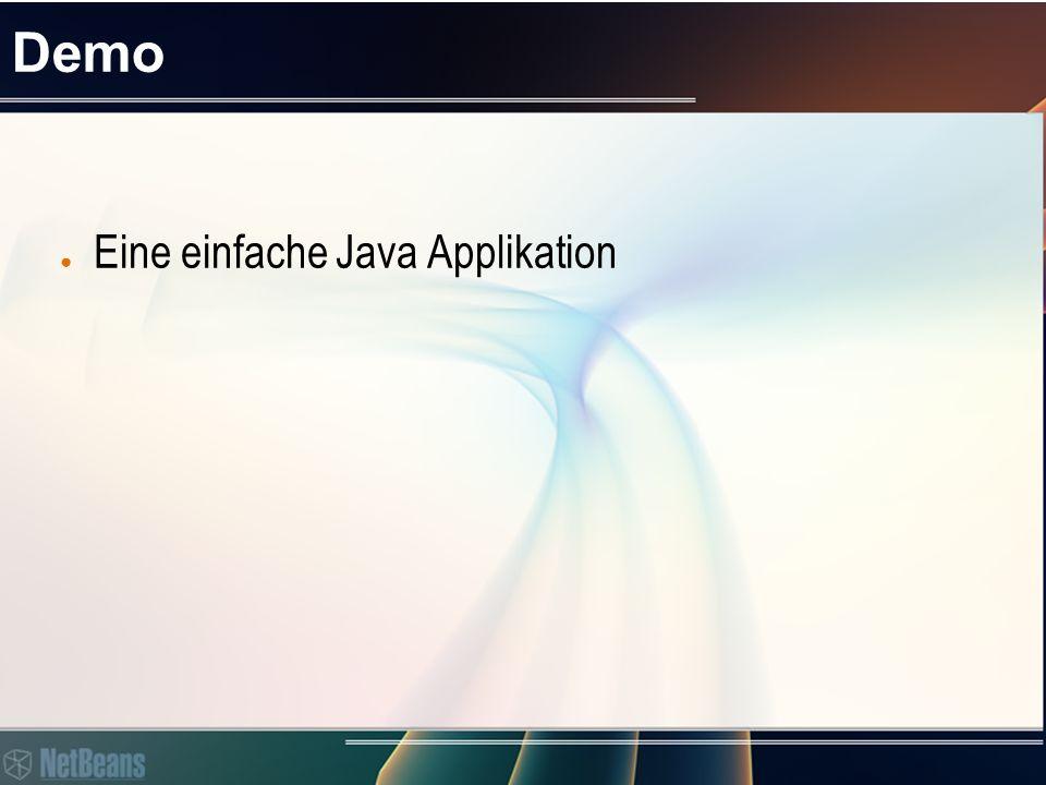 Demo ● Eine einfache Java Applikation