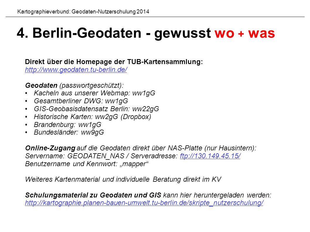"""Direkt über die Homepage der TUB-Kartensammlung: http://www.geodaten.tu-berlin.de/ Geodaten (passwortgeschützt): Kacheln aus unserer Webmap: ww1gG Gesamtberliner DWG: ww1gG GIS-Geobasisdatensatz Berlin: ww22gG Historische Karten: ww2gG (Dropbox) Brandenburg: ww1gG Bundesländer: ww9gG Online-Zugang auf die Geodaten direkt über NAS-Platte (nur Hausintern): Servername: GEODATEN_NAS / Serveradresse: ftp://130.149.45.15/ Benutzername und Kennwort: """"mapper ftp://130.149.45.15/ Weiteres Kartenmaterial und individuelle Beratung direkt im KV Schulungsmaterial zu Geodaten und GIS kann hier heruntergeladen werden: http://kartographie.planen-bauen-umwelt.tu-berlin.de/skripte_nutzerschulung/ Kartographieverbund: Geodaten-Nutzerschulung 2014 4."""