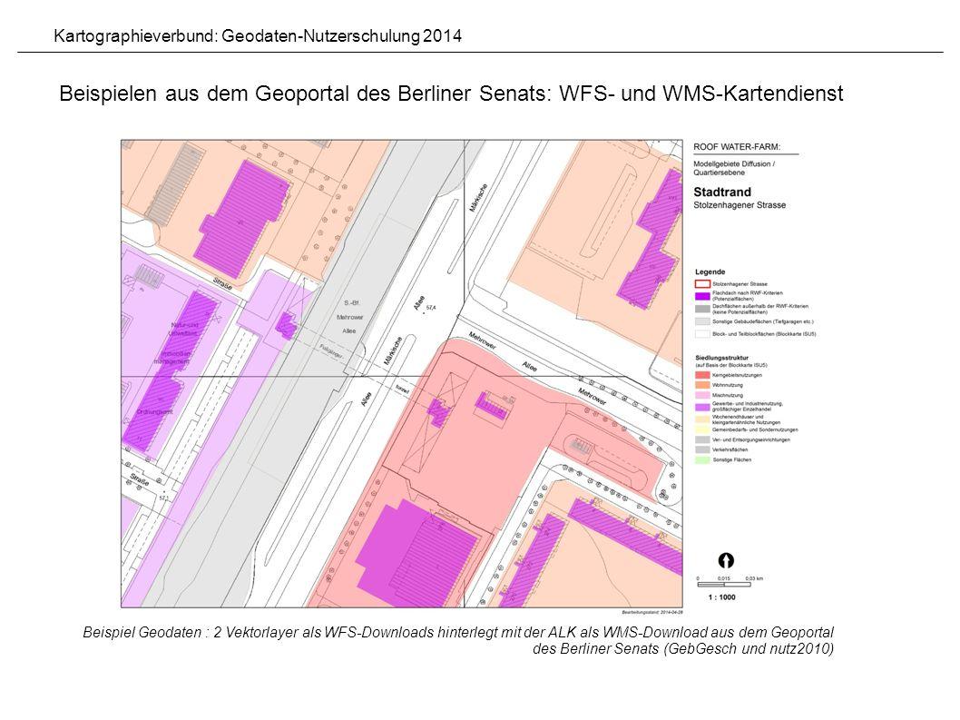 Beispiel Geodaten : 2 Vektorlayer als WFS-Downloads hinterlegt mit der ALK als WMS-Download aus dem Geoportal des Berliner Senats (GebGesch und nutz2010) Beispielen aus dem Geoportal des Berliner Senats: WFS- und WMS-Kartendienst