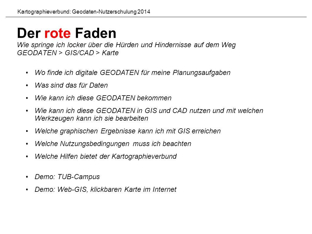 Kartographieverbund: Geodaten-Nutzerschulung 2014 Der rote Faden - 1