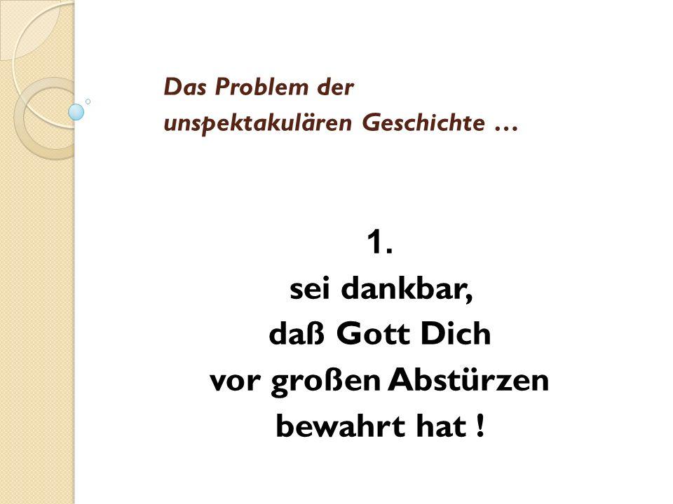 Das Problem der unspektakulären Geschichte … 1.