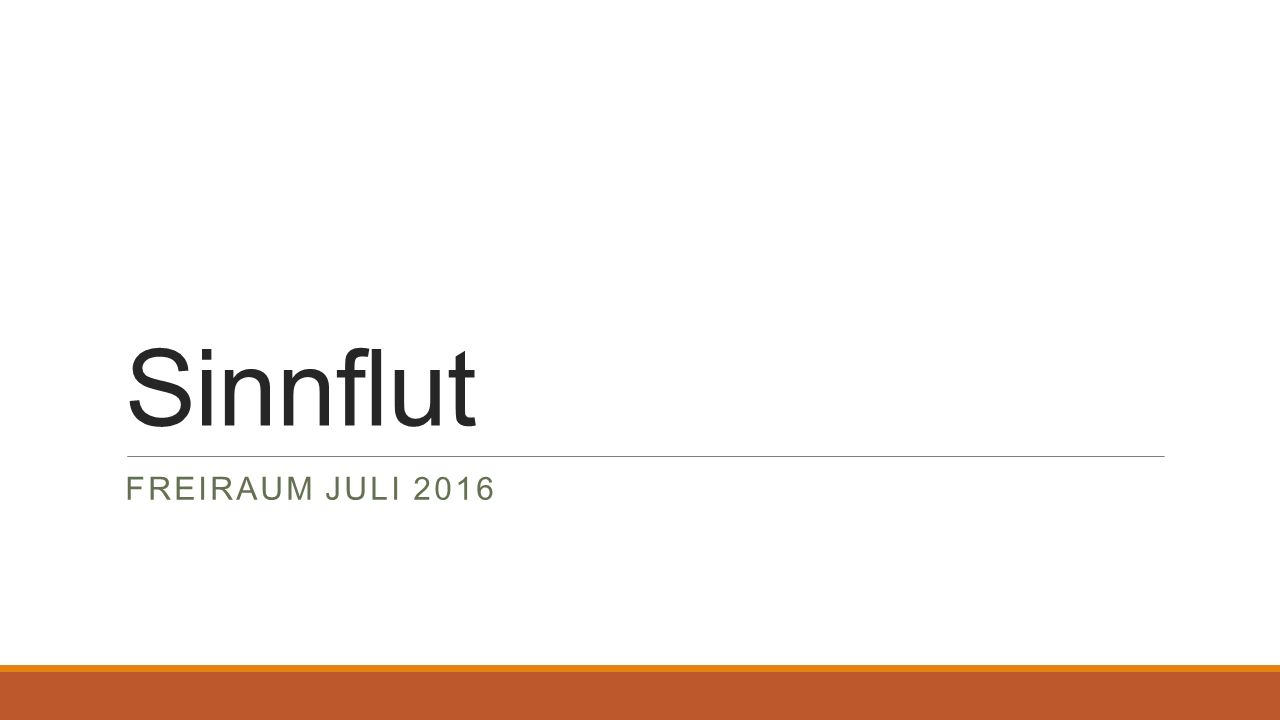 Sinnflut FREIRAUM JULI 2016