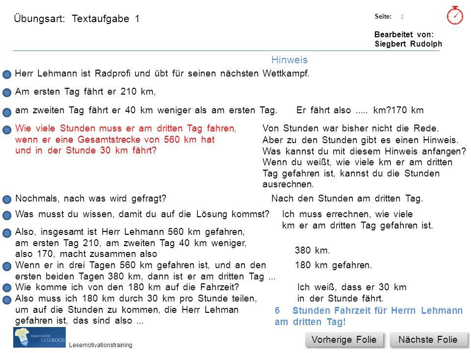 Übungsart: Titel: Quelle: Seite: Bearbeitet von: Siegbert Rudolph Lesemotivationstraining 2 Hinweis Textaufgabe 1 Herr Lehmann ist Radprofi und übt für seinen nächsten Wettkampf.