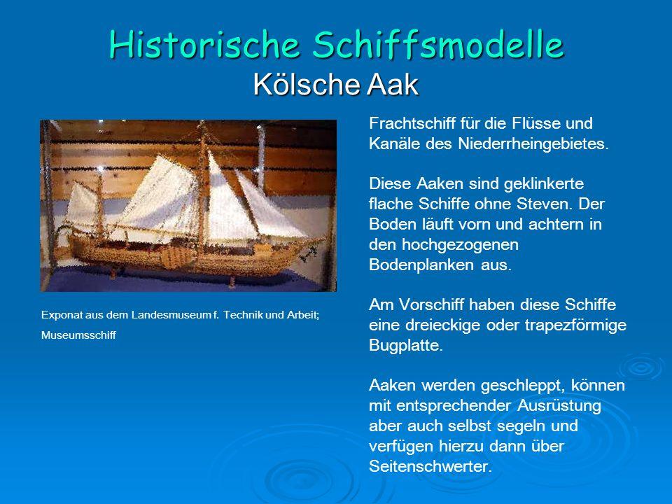 Historische Schiffsmodelle Kölsche Aak Frachtschiff für die Flüsse und Kanäle des Niederrheingebietes.