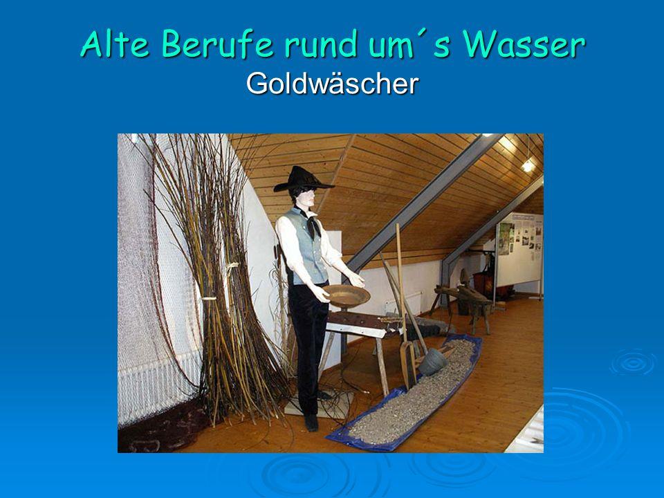 Alte Berufe rund um´s Wasser Goldwäscher