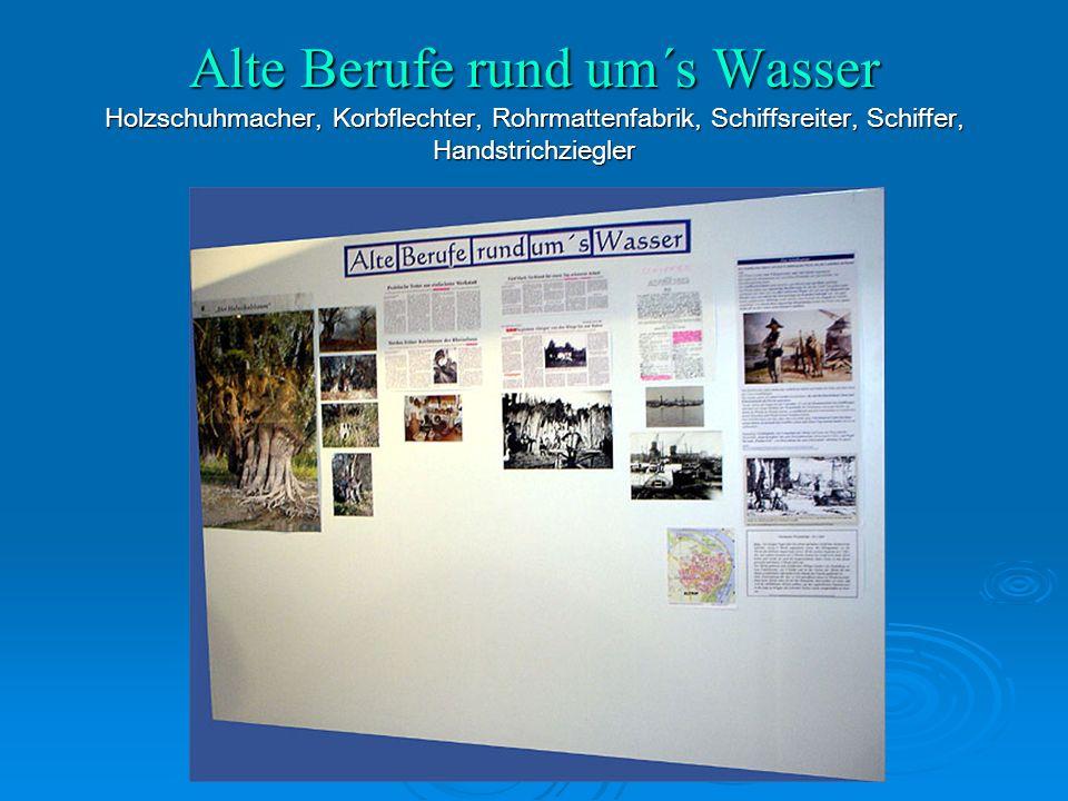 Alte Berufe rund um´s Wasser Holzschuhmacher, Korbflechter, Rohrmattenfabrik, Schiffsreiter, Schiffer, Handstrichziegler