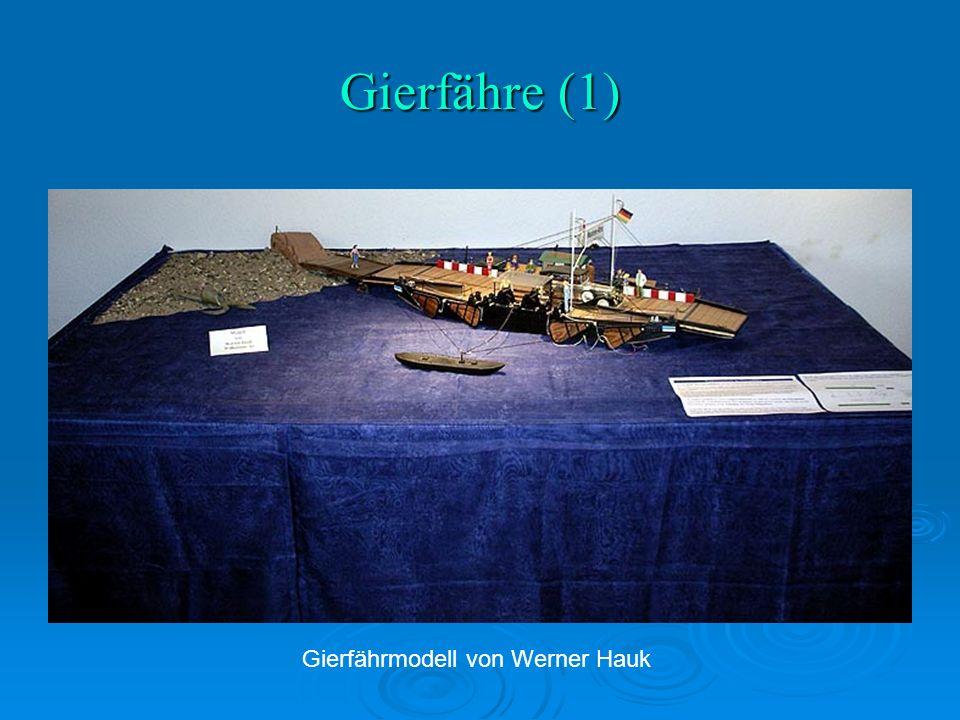 Gierfähre (1) Gierfährmodell von Werner Hauk
