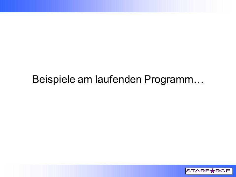 Beispiele am laufenden Programm…