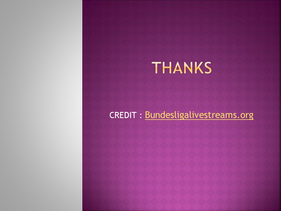 CREDIT : Bundesligalivestreams.org Bundesligalivestreams.org
