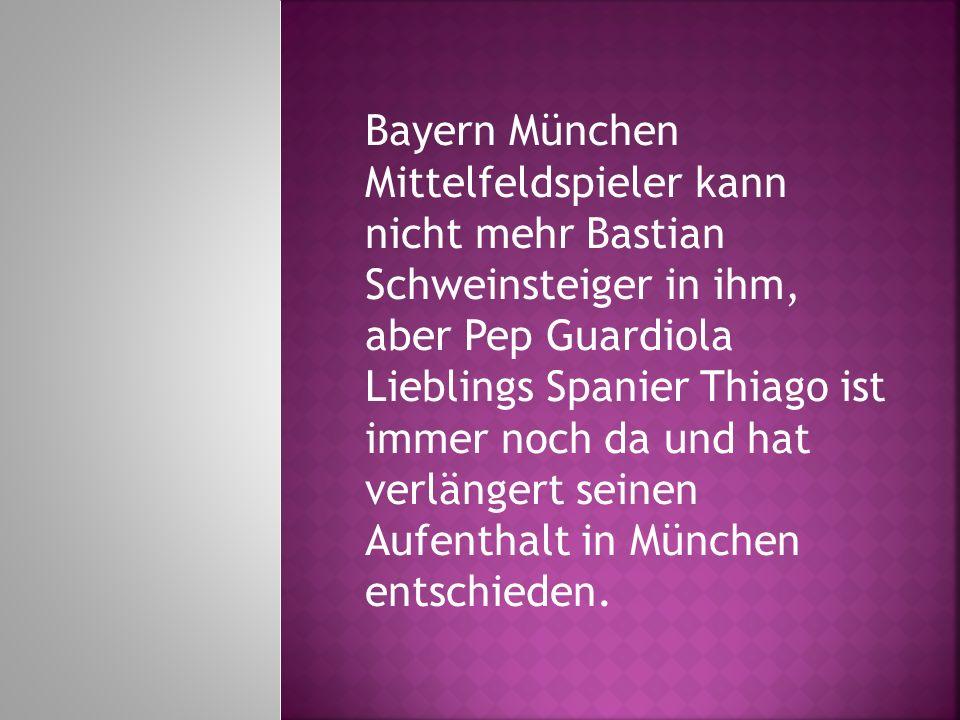 Bayern München Mittelfeldspieler kann nicht mehr Bastian Schweinsteiger in ihm, aber Pep Guardiola Lieblings Spanier Thiago ist immer noch da und hat