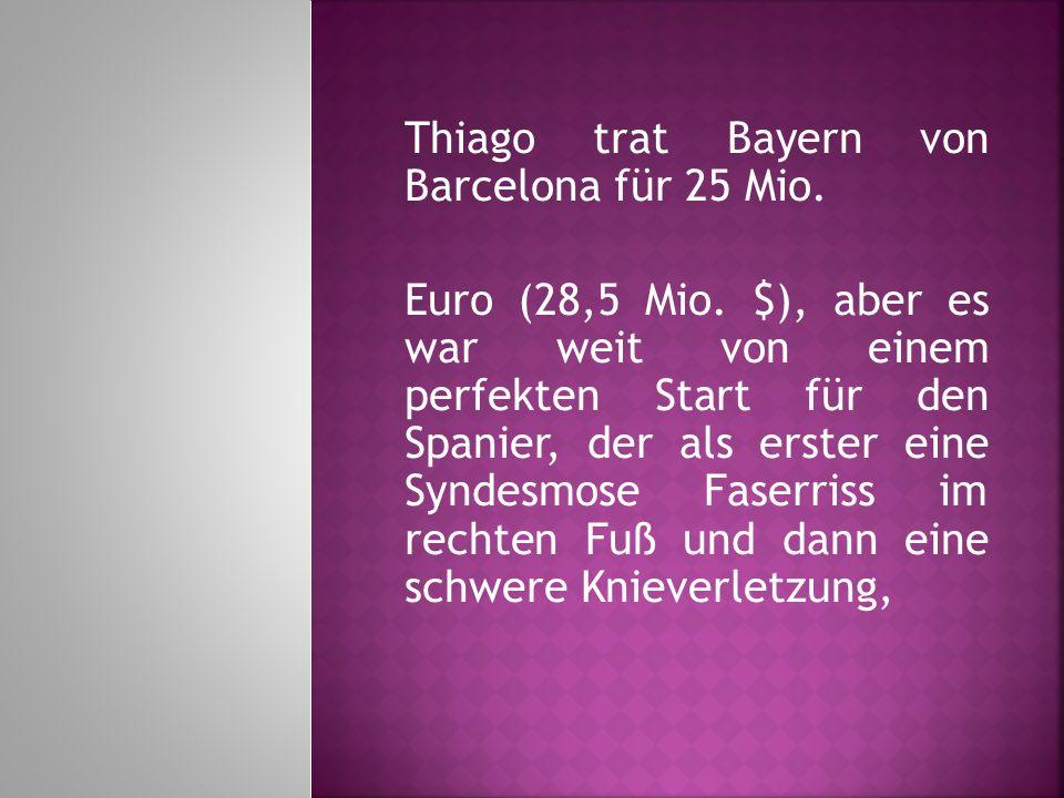 Thiago trat Bayern von Barcelona für 25 Mio. Euro (28,5 Mio. $), aber es war weit von einem perfekten Start für den Spanier, der als erster eine Synde