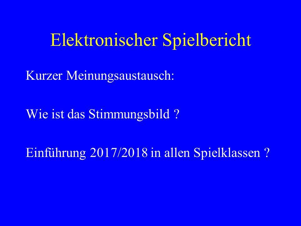 Kurzer Meinungsaustausch: Wie ist das Stimmungsbild ? Einführung 2017/2018 in allen Spielklassen ?