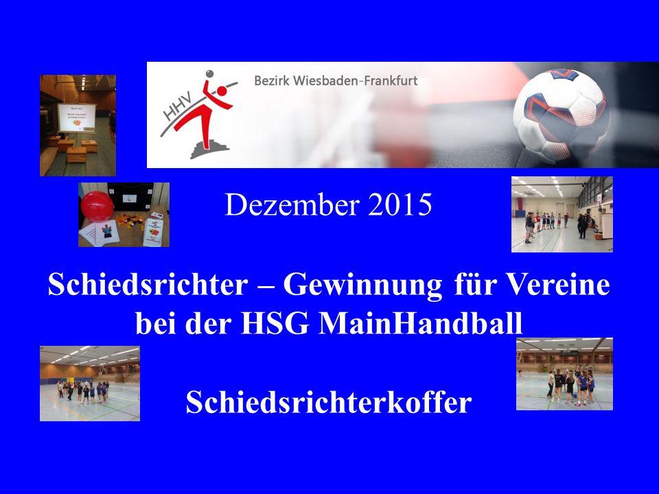 Dezember 2015 Schiedsrichter – Gewinnung für Vereine bei der HSG MainHandball Schiedsrichterkoffer