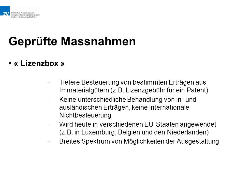 Geprüfte Massnahmen  « Lizenzbox » –Tiefere Besteuerung von bestimmten Erträgen aus Immaterialgütern (z.B.