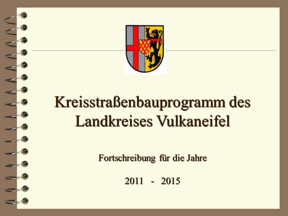 Kreisstraßenbauprogramm des Landkreises Vulkaneifel Fortschreibung für die Jahre 2011 - 2015