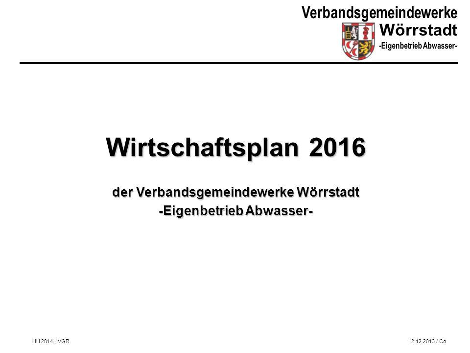 Wirtschaftsplan 2016 der Verbandsgemeindewerke Wörrstadt -Eigenbetrieb Abwasser- HH 2014 - VGR12.12.2013 / Co