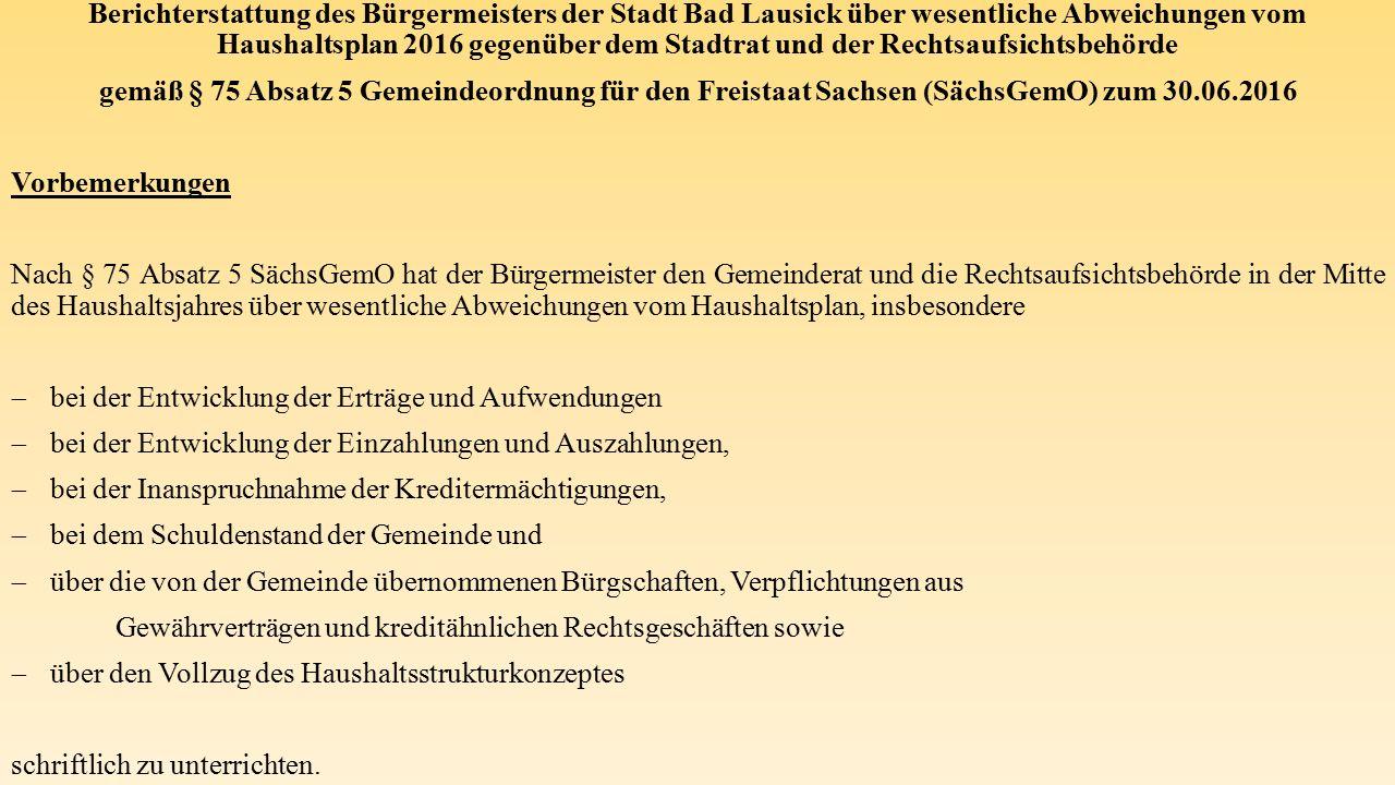 Berichterstattung des Bürgermeisters der Stadt Bad Lausick über wesentliche Abweichungen vom Haushaltsplan 2016 gegenüber dem Stadtrat und der Rechtsa