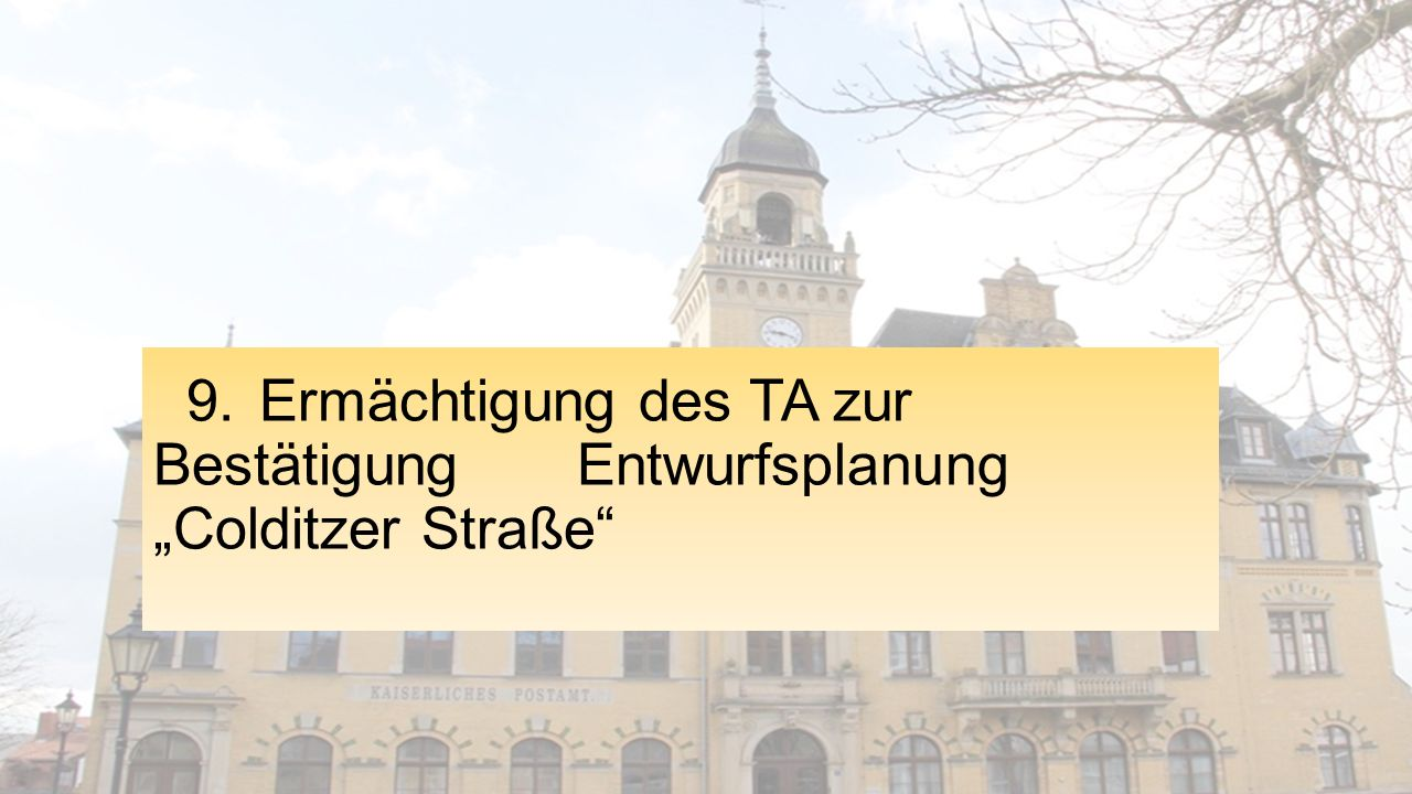 """9. Ermächtigung des TA zur Bestätigung Entwurfsplanung """"Colditzer Straße"""""""