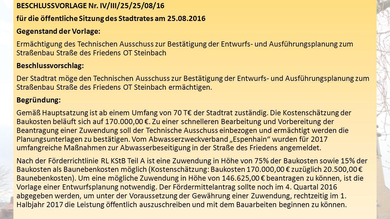 BESCHLUSSVORLAGE Nr. IV/III/25/25/08/16 für die öffentliche Sitzung des Stadtrates am 25.08.2016 Gegenstand der Vorlage: Ermächtigung des Technischen