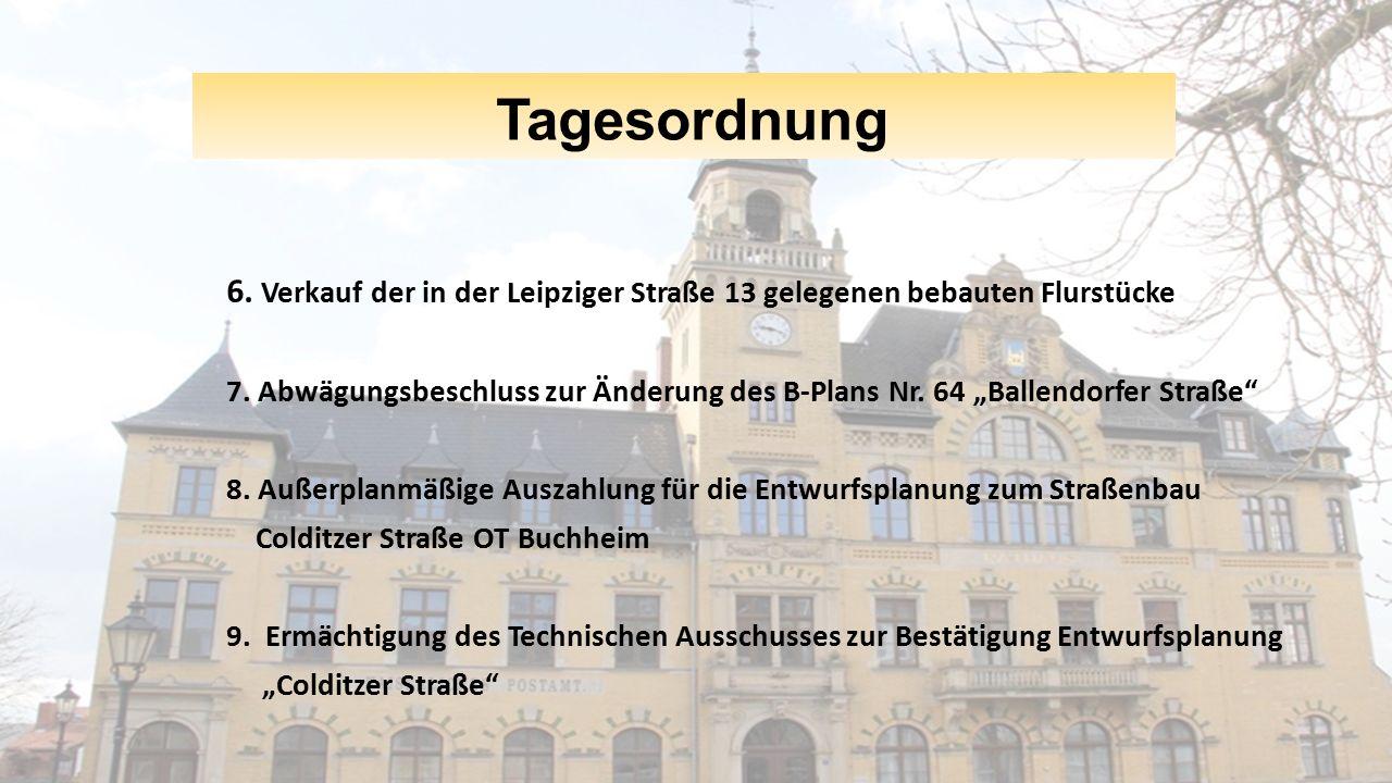 """Tagesordnung 6. Verkauf der in der Leipziger Straße 13 gelegenen bebauten Flurstücke 7. Abwägungsbeschluss zur Änderung des B-Plans Nr. 64 """"Ballendorf"""