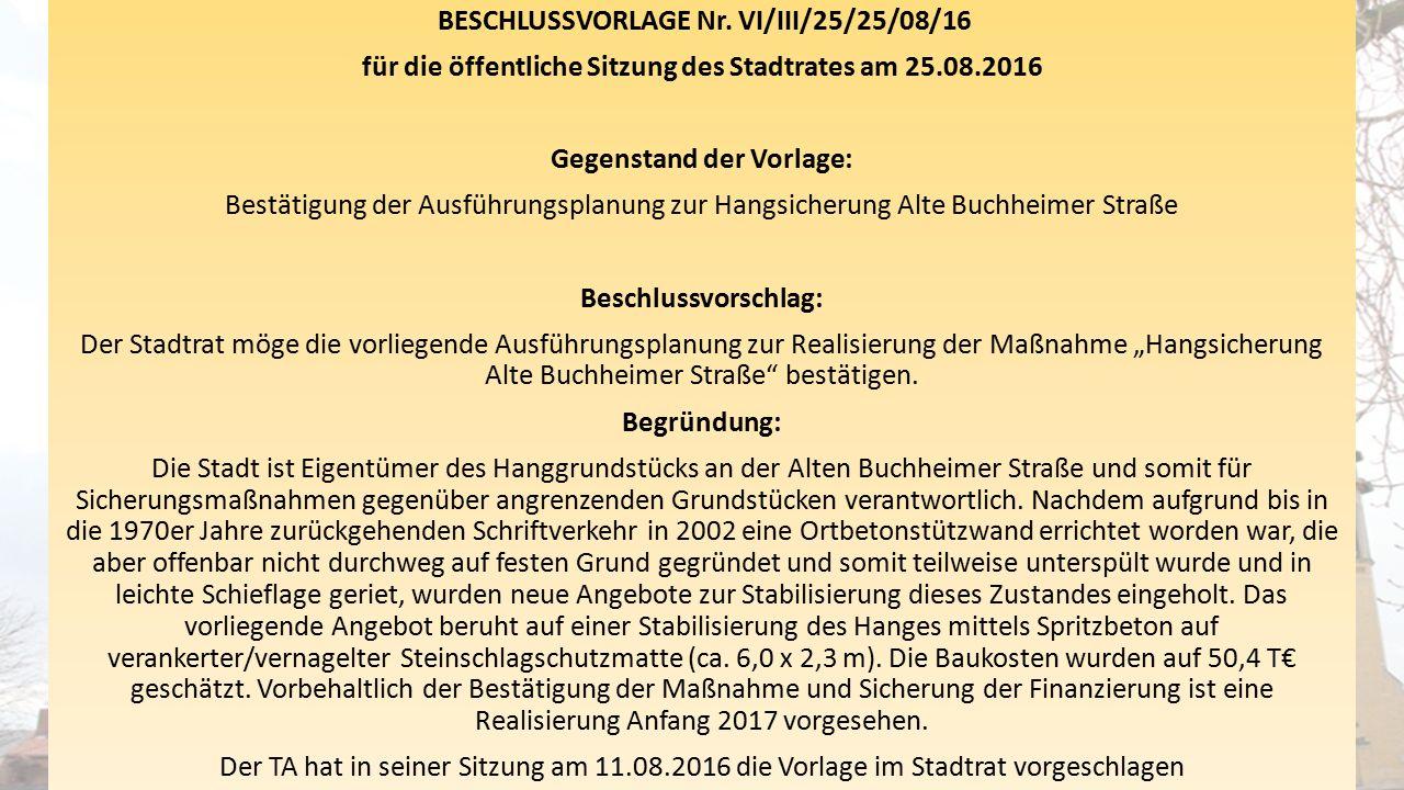BESCHLUSSVORLAGE Nr. VI/III/25/25/08/16 für die öffentliche Sitzung des Stadtrates am 25.08.2016 Gegenstand der Vorlage: Bestätigung der Ausführungspl