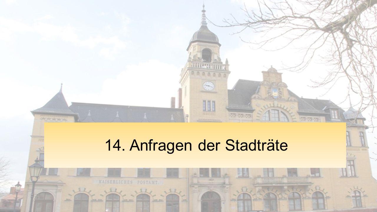 14. Anfragen der Stadträte