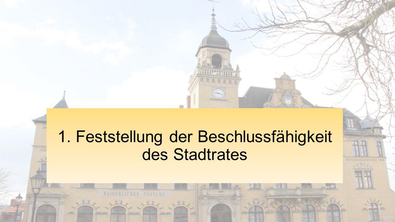 1. Feststellung der Beschlussfähigkeit des Stadtrates