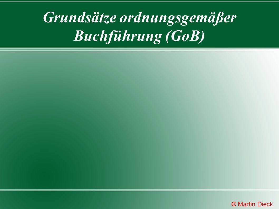 Grundsätze ordnungsgemäßer Buchführung (GoB) © Martin Dieck